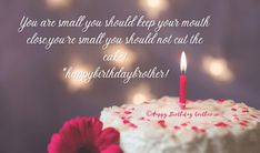 Happy Birthday Brother Wishes, Happy Birthday Cake Images, 60th Birthday, Birthday Quotes, Ways To Show Love, Romantic Mood, Cake Pictures, This Is Love, Are You Happy