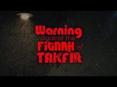 Warning Against the Fitnah of Takfir   تحذير من فتنة التكفير - YouTube