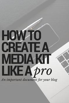 How to create a media kit for your blog. How to be a professional blogger. Blogging tips and guides. Media kit tutorial.