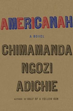 If you want to witness endurance and perseverance, read Americanah by Chimamanda Ngozi Adichie. | 19 Books That Will Get You Through Any Breakup