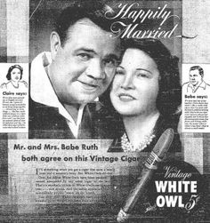 """This advertisement of Babe Ruth and his wife Claire, singing the praises of White Owl Cigars, appeared in the 'L.A.Times"""" newspaper, Dec 1938, and likely other publications as well."""