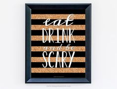 Black & Orange Glitter Look Stripes Eat Drink & Be Scary #Halloween #Printable by The Spotted Olive.