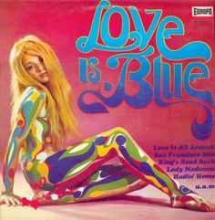 Love is Blue Psychedelic Sexy Nudity : detailed collector's information on this vintage and rare vinyl record album Cover Art, Lp Cover, Vinyl Cover, Amen Break, Lps, Era Album, Ann Margret Photos, Beatles, Purple Books