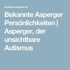 Bekannte Asperger Persönlichkeiten | Asperger, der unsichtbare Autismus