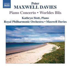 Peter Maxwell Davies: Piano Concerto; Worldes Blis [CD]