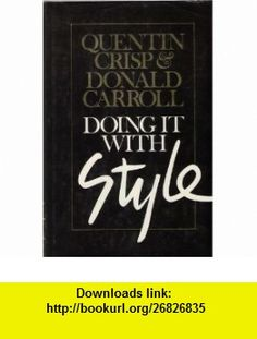 Doing it with style (9780531098523) Quentin Crisp , ISBN-10: 0531098524  , ISBN-13: 978-0531098523 ,  , tutorials , pdf , ebook , torrent , downloads , rapidshare , filesonic , hotfile , megaupload , fileserve
