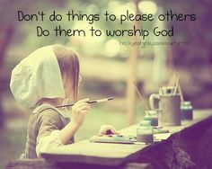 Do Things to Worship God
