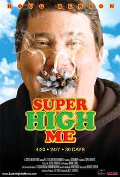 Super High me: 30 días colocado  Seguro que muchos de vosotros habéis visto o conocéis el documental Super Size me , en el que un inc...