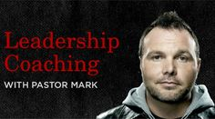 Highlights from Leadership Coaching with Pastor Mark