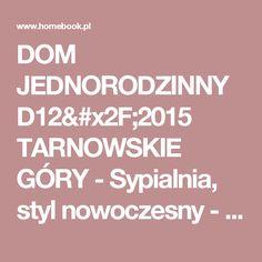 DOM JEDNORODZINNY D12/2015 TARNOWSKIE GÓRY - Sypialnia, styl nowoczesny - zdjęcie od A2 STUDIO pracownia architektury Dom