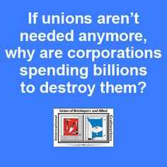 """For almost 40 years now, up to 300 large corporations have spent billions of dollars on pushing ALEC's model legislations, including the so-called """"Right-to-work,"""" to attack labor unions and workers' rights. Our question is: If unions aren't needed anymore, why are corporations spending billions to destroy them? #1u"""