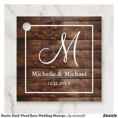 Rustic Dark Wood Barn Wedding Monogram Favor Tags Party Favor Tags, Wedding Favor Tags, Brown Wood Texture, Brown Paper Packages, Monogram Wedding, Sticker Shop, Rustic Barn, Rustic Design, Dark Wood
