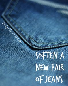 How to Soften New Jeans