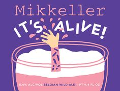 """Mikkeller's """"It's Alive!"""" labels designed by Keith Shore."""