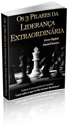 Os 3 Pilares da Liderança Extraordinária