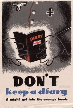 "British WWII propaganda poster: ""Don't keep a diary. It might get into the enemy's hands"""