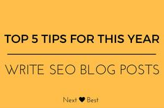 How to write SEO optimized blog posts? | If you have a similar question about SEO, I have shared some quick tips to write best blogs | Next Is Best
