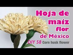 Como hacer flor con hoja de maiz 58/How to make corn husk flower - YouTube