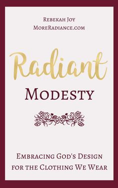 """Radiant Modesty: Embracing God's Design for the Clothing We Wear. Do you want to know what the Bible says about modesty? Do you want to know why modesty matters? Are you wondering.""""How can I dress modestly?"""" Then this E-Book is for you! Christian Girls, Christian Living, Christian Marriage, Christian Life, Proverbs 31 Woman, Godly Woman, Virtous Woman, Godly Wife, Modest Dresses"""