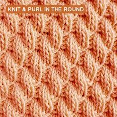 Right Diagonal Rib stitch pattern - knitting in the round. Here's one of my favorite knit and purl combinations.