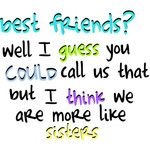 So true but best friends stay together for life