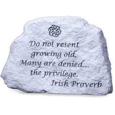Irish Proverb - Do not resent growing old. Many are denied the privilege. SO TRUE! Great Quotes, Me Quotes, Inspirational Quotes, Qoutes, Motivational, Quirky Quotes, Clever Quotes, Wisdom Quotes, Irish Quotes