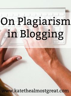On Plagiarism in Blogging. Know what it is (it's more than just word-for-word copying!) and stay farrrr away from it so you can have a delightful, authentic blog + business.