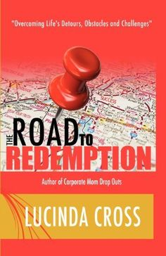 Get your copy of The Road To Redemption by Lucinda Cross, http://www.amazon.com/dp/0615566065/ref=cm_sw_r_pi_dp_mY-oqb1Y9FP4G