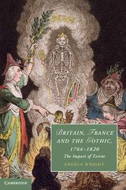 Britain, France and the Gothic, 1764-1820: The Import of Terror