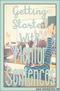 Ideas by Jivey walks you through each day of the first week of the mentor sentences routine with directions and picture/video examples.