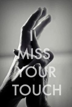 I miss your touch.. Miss you quotes picture