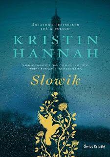 Książkowy świat Sabiny : Recenzja: Słowik - Kristin Hannah