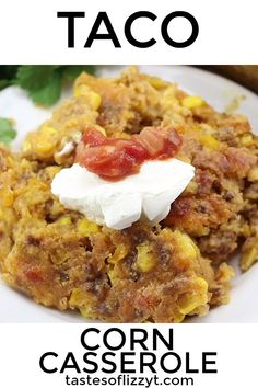 Take corn casserole to a new level with this Taco Corn Casserole Recipe. This ch… Take corn casserole to a new level with this Taco Corn Casserole Recipe. This cheesy casserole uses up leftover taco meat. Top with sour cream and fresh salsa. Easy Casserole Recipes, Casserole Dishes, Breakfast Casserole, Recipes For Casseroles, Freezable Casseroles, Lasagna Recipes, Best Casseroles, Lasagna Soup, Mexican Dishes