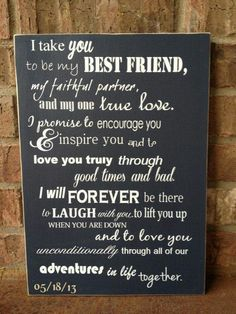 These could be my vows, brought tears.