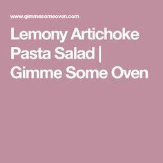 Lemony Artichoke Pasta Salad   Gimme Some Oven
