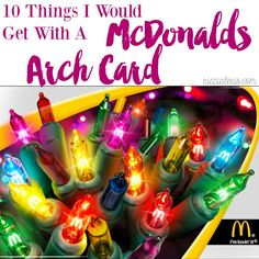 10 Things I Would Get at McDonalds with an #ArchCard #BrandAmbassador