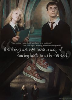 'The things we lose have a way of coming back to us in the end'...