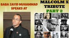 Baba Zayid Muhammad Speaks at  Malcolm X Tribute Part 2