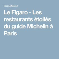 Le Figaro - Les restaurants étoilés du guide Michelin à Paris