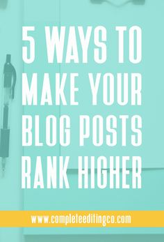 How To Make Your Blog Posts Rank Higher in Search