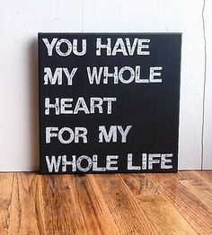 12X12 Canvas Sign - You Have My Whole Heart For My Whole Life, Typography word art, Gift, Decoration, Black and White. $25.00, via Etsy.