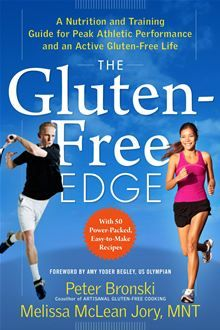 The Gluten-Free Edge - A Nutrition and Training Guide for Peak Athletic Performance and an Active Gluten-Free Life by Melissa McLean Jory, MNT and Peter Bronski. #Kobo #eBook