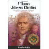 A Thomas Jefferson Education: Teaching a Generation of Leaders for the Twenty-first Century (Hardcover)By Oliver DeMille