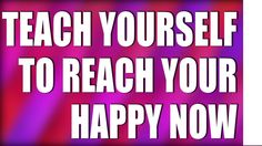 Abraham Hicks 2017 - Teach Yourself to Reach Your Happy Now