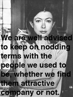 "Joan Didion on Keeping a Notebook -   ""We are well advised to keep on nodding terms with the people we used to be, whether we find them attractive company or not.""  As a lover — and keeper — of diaries and notebooks, I find myself returning again and again to the question of what compels us — what propels us — to record our impressions of the present moment in all their fragile subjectivity."""
