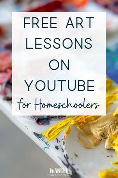 Free Art Lessons on Youtube for Homeschoolers