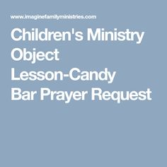 Children's Ministry Object Lesson-Candy BarPrayer Request