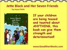 """""""Jette Black and Her Seven Friends"""" at www.GoodShortBooks.com!  For kids who are being teased and taunted."""