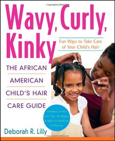Amazon.com: Wavy, Curly, Kinky : The African American Child's Hair Care Guide (9780471695349): Deborah R. Lilly: Books