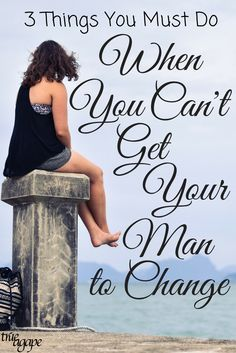 There are some things that it is totally acceptable to expect your man to change. But what happens when he won't change? 3 things we can totally control!